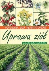 Uprawa ziół Poradnik dla plantatorów