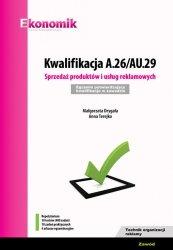 Kwalifikacja A.26/AU.29. Sprzedaż produktów i usług reklamowych. Egzamin potwierdzający kwalifikacje