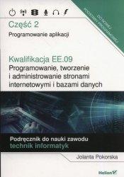 Kwalifikacja EE.09. Programowanie, tworzenie i administrowanie stronami internetowymi i bazami danych.