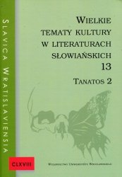 Wielkie tematy kultury w literaturach słowiańskich 13 Tanatos 2