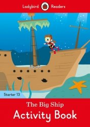 The Big Ship Activity Book - Ladybird Readers Starter Level 13