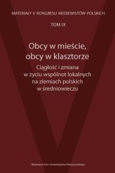 Obcy w mieście, obcy w klasztorze Ciągłość i zmiana w życiu wspólnot lokalnych na ziemiach polskich