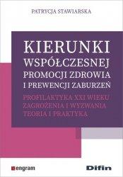 Kierunki współczesnej promocji zdrowia i prewencji zaburzeń. Profilaktyka XXI wieku