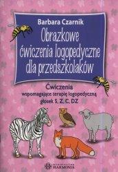 Obrazkowe ćwiczenia logopedyczne dla przedszkolaków. Ćwiczenia wspomagające terapię logopedyczną głosek S, Z, C, DZ