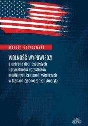 Wolność wypowiedzi a ochrona dóbr osobistych i prywatności uczestników medialnych kampanii wyborczych