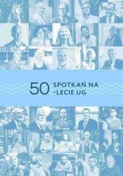50 spotkań na 50-lecie UG