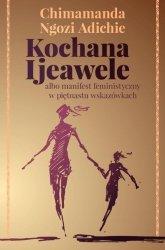 Kochana Ijeawele albo manifest feministyczny w piętnastu wskazówkach