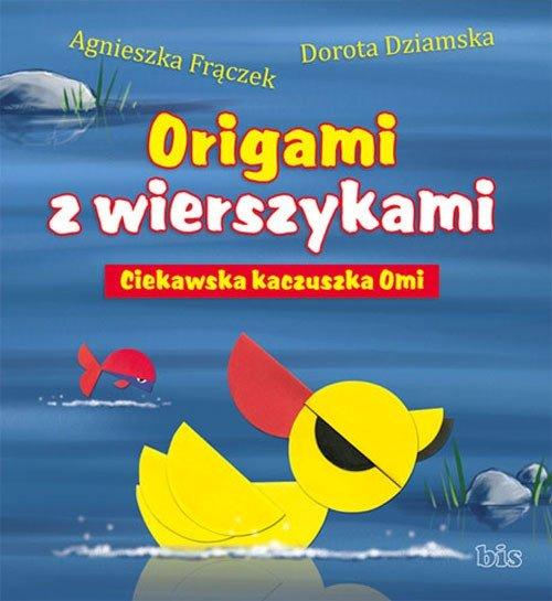 Origami z wierszykami Ciekawska kaczuszka Omi