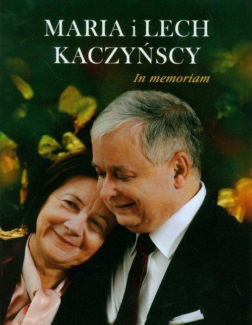 Maria i Lech Kaczyńscy In memoriam