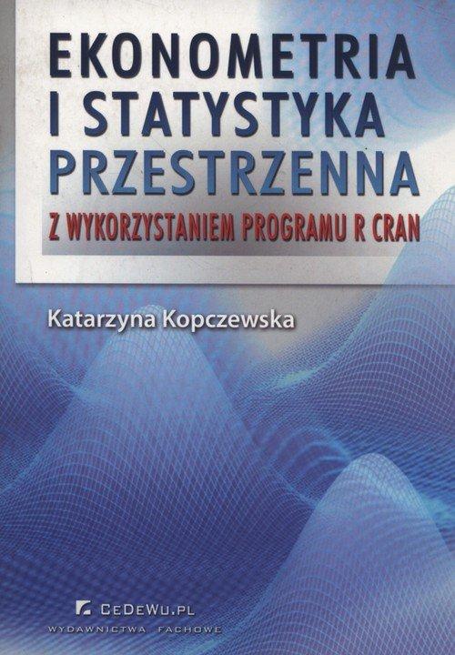 Ekonometria i statystyka przestrzenna z wykorzystaniem programu R CRAN