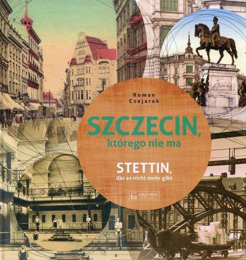 Szczecin którego nie ma