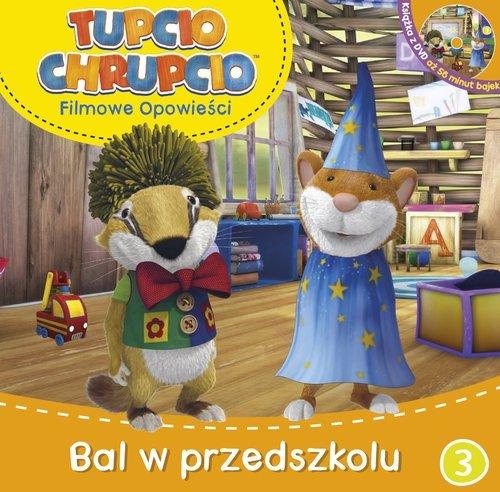 Tupcio Chrupcio Filmowe opowieści Tom 3 Bal w przedszkolu