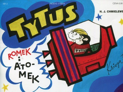Tytus Romek i Atomek Księga 3 Tytus kosmonautą