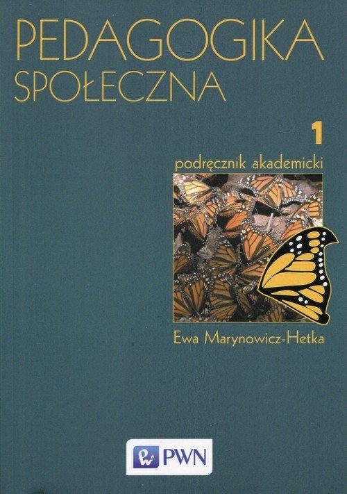 Pedagogika społeczna Tom 1 Podręcznik akademicki