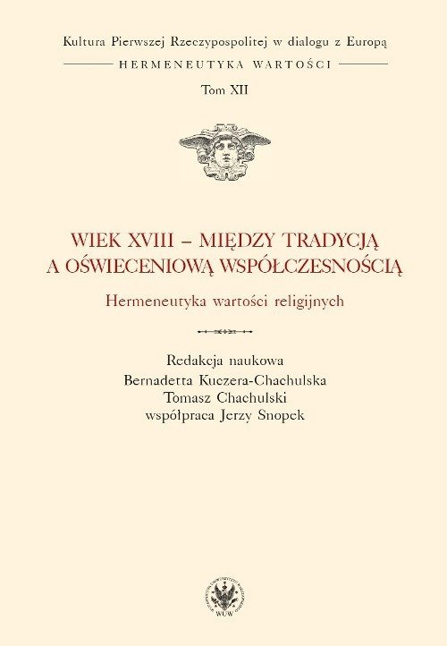 Wiek XVIII - między tradycją a oświeceniową współczesnością. Hermeneutyka wartości religijnych