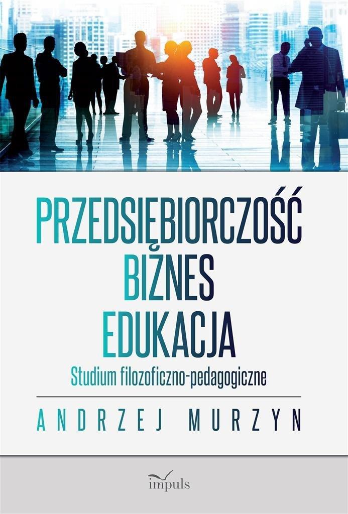 Przedsiębiorczość - biznes - edukacja