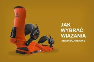 Dobór wiązań snowboardowych
