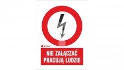 Tabliczka ostrzegawcza /NIE ZAŁĄCZAĆ PRACUJĄ LUDZIE 52X74/ 2EZA/Q1/F