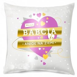 Poduszka with love  Moja BABCIA to anioł na...