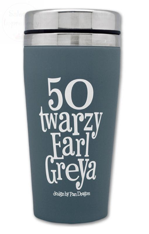 "Kubek termiczny "" 50 twarzy Earl Greya"" 450ml"