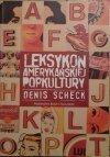 Denis Scheck • Leksykon amerykańskiej popkultury