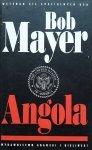Bob Mayer • Angola