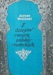 Janusz Woliński • Z dziejów wojen polsko-tureckich