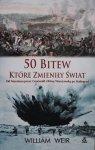 William Weir • 50 bitew, które zmieniły świat