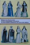 Małgorzata Borkowska • Życie codzienne polskich klasztorów żeńskich w XVII-XVIII wieku
