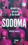 Frederic Martel • Sodoma. Hipokryzja i władza w Watykanie