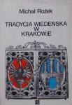 Michał Rożek • Tradycja wiedeńska w Krakowie