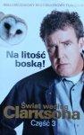 Jeremy Clarkson • Świat według Clarksona, część 3. Na litość boską!