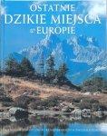 Katarzyna Duran • Ostatnie dzikie miejsca w Europie