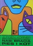 Jurgen Korner • Nasi bracia pies i kot