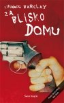 Linwood Barclay • Za blisko domu