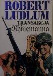 Robert Ludlum • Transakcja Rhinemanna