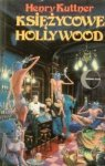 Henry Kuttner • Księżycowe Hollywood