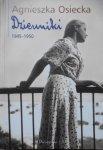 Agnieszka Osiecka • Dzienniki 1945-1950