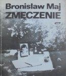 Bronisław Maj • Zmęczenie