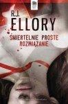 R.J. Ellory • Śmiertelnie proste rozwiązanie