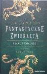J.K. Rowling • Fantastyczne zwierzęta i jak je znaleźć