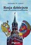 Aleksander W. Lipatow • Rosja dzisiejsza: między przeszłością a teraźniejszością