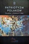 Jacek Kloczkowski • Patriotyzm Polaków. Studia z historii idei