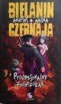Andriej Bielanin, Galina Czernaja • Profesjonalny zwierzołak