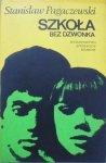 Stanisław Pagaczewski • Szkoła bez dzwonka [dedykacja autora]