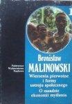 Bronisław Malinowski • Wierzenia pierwotne i formy ustroju społecznego. O zasadzie i ekonomii myślenia