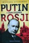 Michael Sturmer • Putin i odrodzenie Rosji