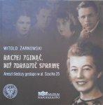 Witold Żarnowski • Raczej zginąć, niż zdradzić sprawę. Areszt śledczy gestapo w al. Szucha 25