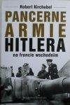Robert Kirchubel • Pancerne armie Hitlera na froncie wschodnim