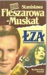 Stanisława Fleszarowa Muskat • Łza